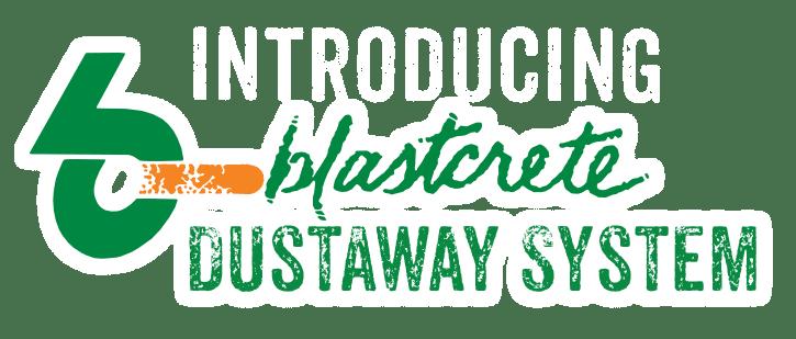 Introducing Blastcrete's DustAway System